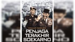 Indosport - Maulwi Saelan penjaga terakhir Soekarno