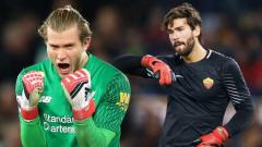 Indosport - Loris Karius vs Alisson Becker