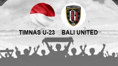 Timnas Indonesia U-23 vs Bali United. - INDOSPORT