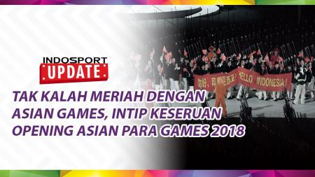 Keseruan Opening Ceremony Asian Para Games 2018. - INDOSPORT