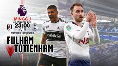 Indosport - Prediksi Fulham vs Tottenham