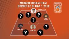 Indosport - Meracik Dream Team Borneo FC di Liga 1 2019