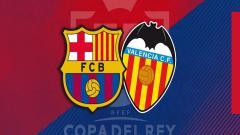 Indosport - Barcelona dan Valencia Akan Bertemu di Final Copa del Rey 2018/19.