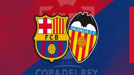 Barcelona dan Valencia Akan Bertemu di Final Copa del Rey 2018/19. - INDOSPORT