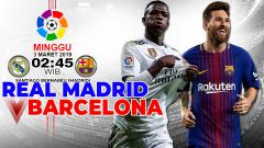Indosport - Prediksi pertandingan Real Madrid vs Barcelona