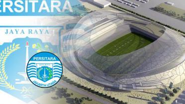 Pembangunan Stadion Baru Persija dan Kecemburuan Si Anak Tiri Persitara