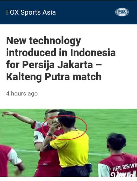 Alat bantu wasit di laga Persija vs Kalteng Putra dapat sorotan media asing.jpg Copyright: FoxSports