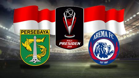 Persebaya Surabaya vs Arema FC menghiasi partai final Piala Presiden 2019. - INDOSPORT