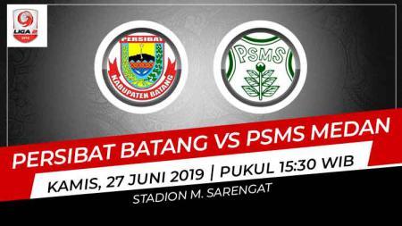 Prediksi Persibat Batang vs PSMS Medan Liga 2 2019 - INDOSPORT