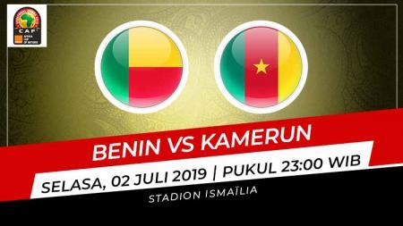 Pertandingan Benin vs Kamerun. Grafis: Indosport.com - INDOSPORT