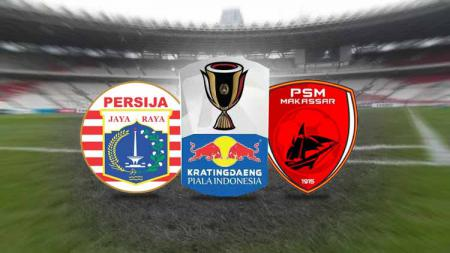 Persija Jakarta vs PSM Makassar Piala Indonesia - INDOSPORT