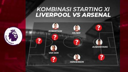 Kombinasi starting XI Liverpool vs Arsenal. - INDOSPORT