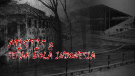 Mistis & Sepak Bola Indonesia. - INDOSPORT