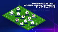 Indosport - Starting kombinas Atletico Madrid vs Juventus di Liga Champions.