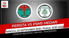Indosport - Prediksi pertandingan Persita Tangerang vs PSMS Medan di Liga 2 2019.
