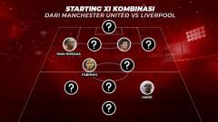 Indosport - Starting XI Kombinasi dari Manchester United vs Liverpool