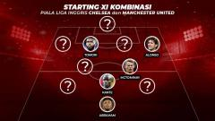 Indosport - Starting XI Kombinasi Piala Liga Inggris Chelsea vs Manchester United.