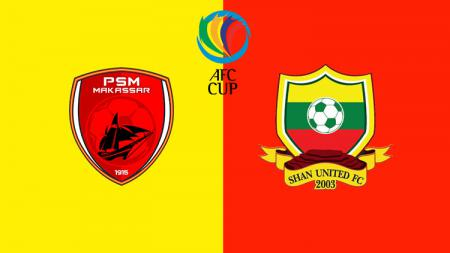 Link live streaming pertandingan Grup H Piala AFC 2020 antara PSM Makassar vs Shan United. - INDOSPORT