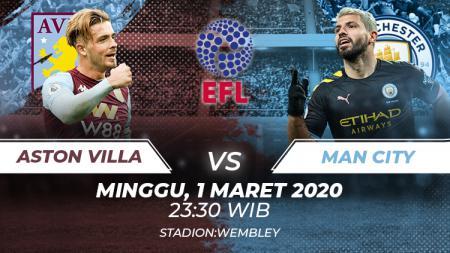 Piala Liga Inggris sudah memasuki babak final dan hari ini, Minggu (1/3/2020) Aston Villa akan menghadapi Manchester City. - INDOSPORT