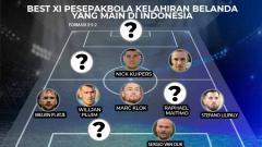 Indosport - Berikut best starting XI pesepakbola kelahiran Belanda yang pernah atau masih bermain di kasta teratas sepak bola Indonesia.
