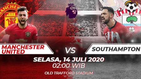 Berikut ini link live streaming pertandingan Liga Inggris antara Manchester United vs Southampton, Selasa (14/07/20) pukul 02.00 WIB. - INDOSPORT