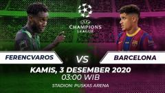 Indosport - Link Live Streaming Liga Champions: Ferencvaros vs Barcelona.
