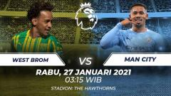 Indosport - Link Live Streaming Liga Inggris: West Brom vs Manchester City.