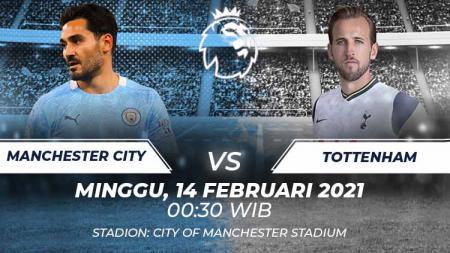 Berikut ini link live streaming pertandingan lanjutan Liga Inggris antara Manchester City vs Tottenham Hotspur pada hari Minggu (14/03/21) pukul 00.30 WIB. - INDOSPORT