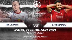 Indosport - Pertandingan Liga Champions antara RB Leipzig vs Liverpool, Rabu (17/02/21).