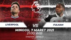 Indosport - Prediksi pertandingan Liga Inggris antara Liverpool vs Fulham, Minggu (07/03/21).