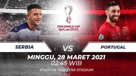 Berikut link live streaming pertandingan Kualifikasi Piala Dunia 2022 antara Serbia vs Portugal, Minggu (28/03/21) pukul 02:45 dini hari WIB. - INDOSPORT