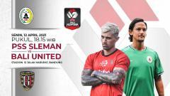 Indosport - Jadwal Babak 8 Besar Piala Menpora 2021 antara PSS Sleman vs Bali United.