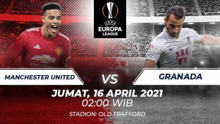Berikut link live streaming pertandingan leg kedua perempat final Liga Europa 2020-2021 antara Manchester United vs Granada, Jumat (16/4/21) pukul 02.00 WIB. - INDOSPORT