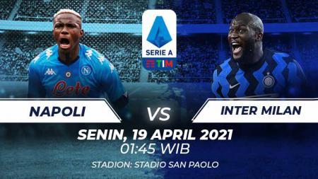 Berikut prediksi untuk pertandingan pekan ke-31 Serie A Italia antara Napoli vs Inter Milan yang akan digelar, Senin (19/04/21) pukul 01.45 dini hari WIB. - INDOSPORT