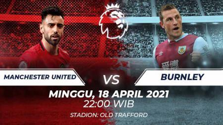 Prediksi Liga Inggris: Manchester United vs Burnley, Misi Kejar Kertinggalan Poin dari Man City. - INDOSPORT