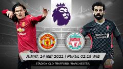 Indosport - Laga big match Manchester United melawan Liverpool akan tersaji pada Jumat (14/05/21) pukul 02:15 WIB. Pertandingan ini dapat disaksikan secara live streaming.