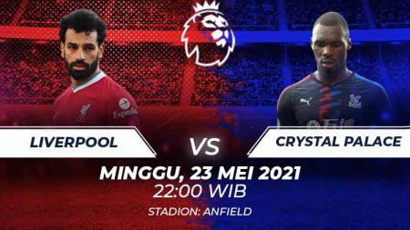 Berikut ini prediksi pertandingan pekan terakhir Liga Inggris antara Liverpool vs Crystal Palace, Minggu (23/05/21) pukul 22.00 WIB. - INDOSPORT