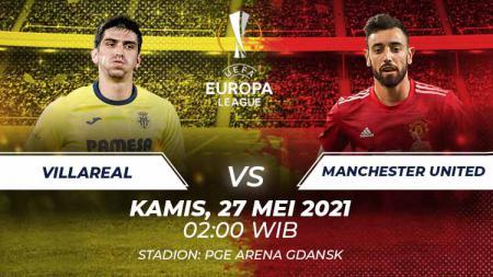 Berikut duel antarlini laga final Liga Europa 2020-2021 antara Villarreal menghadapi Manchester United. - INDOSPORT