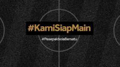 Indosport - Tagar #KamiSiapMain.