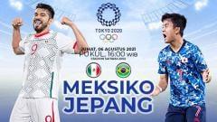 Indosport - Berikut prediksi pertandingan perebutan medali perunggu Olimpiade 2020 antara Meksiko vs Jepang, Jumat (06/08/21) pukul 18.00 WIB di Saitama Stadium 2002.