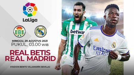 Link Live Streaming Pertandingan Liga Spanyol: Real Betis vs Real Madrid. - INDOSPORT
