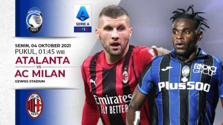 Laga big match Atalanta melawan AC Milan akan tersaji Senin (04/10/21) mulai pukul 01:45 WIB. - INDOSPORT