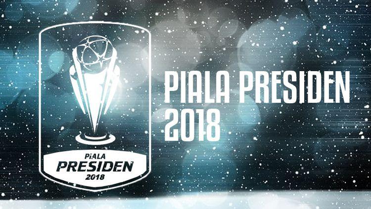 Piala Presiden 2018. Copyright: © Grafis: Eli Suhaeli/INDOSPORT