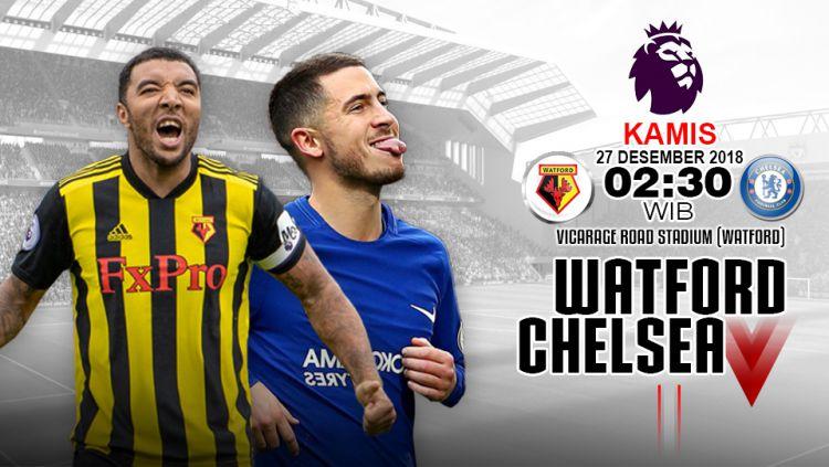Prediksi Watford Vs Chelsea Copyright: © Indosport/Muhammad Fikri