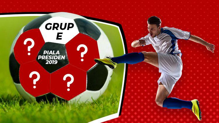 Hitung-hitungan peluang lolos grup E Piala Presiden 2019 Copyright: © INDOSPORT