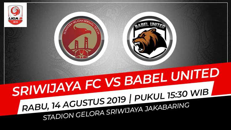 Laga pekan ke-11 Liga 2 yang mempertemukan Sriwijaya FC dan Babel United pada Rabu (14/8/19) pukul 15.30 WIB bisa disaksikan melalui kanal streaming. Copyright: © Grafis: Indosport.com