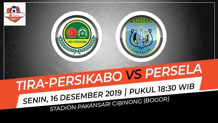 Prediksi pertandingan pekan ke-33 kompetisi Shopee Liga 1 2019 antara Tira-Persikabo vs Persela Lamongan, Senin (16/12/19). Copyright: © Grafis: Ynt/Indosport.com
