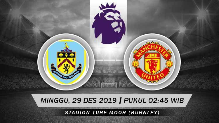 Berikut prediksi pertandingan Liga Inggris 2019/20 antara Burnley vs Manchester United. Copyright: © Grafis: Ynt/INDOSPORT