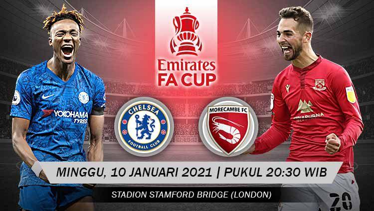 Babak putaran ketiga Piala FA 2020/21 menampilkan laga menarik antara Chelsea vs Morecambe yang dimainkan di Stamford Bridge, Minggu (10/01/2) pukul 20.30 WIB. Copyright: © Grafis: Yanto/Indosport.com