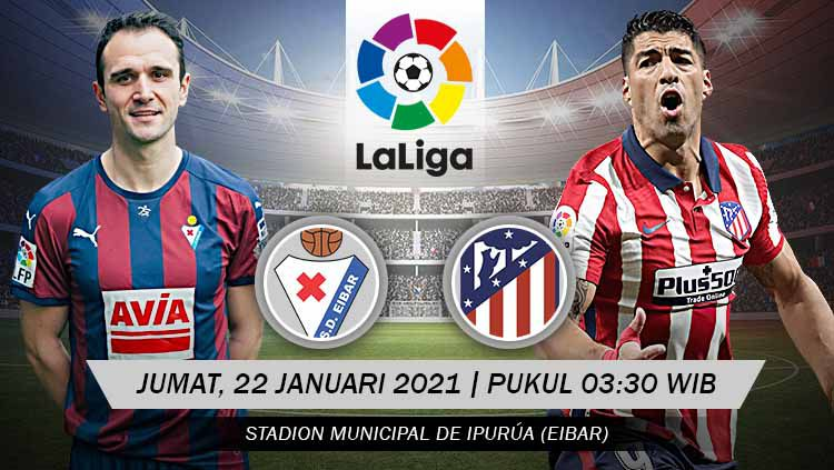 Link Live Streaming LaLiga Spanyol: Eibar vs Atletico Madrid, Perkokoh Puncak. Copyright: © Grafis:Yanto/Indosport.com